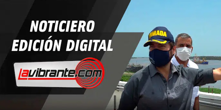 Noticias lavibrante.com #EdicionDigital – Viernes 24 de Julio