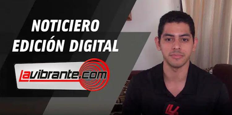 Noticias lavibrante.com #EdicionDigital – Viernes 17 de julio