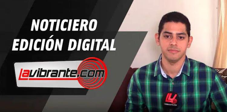 Noticias lavibrante.com #EdicionDigital – Lunes 27 de julio