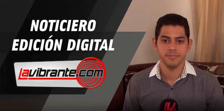 Noticias lavibrante.com #EdicionDigital – Lunes 13 de julio