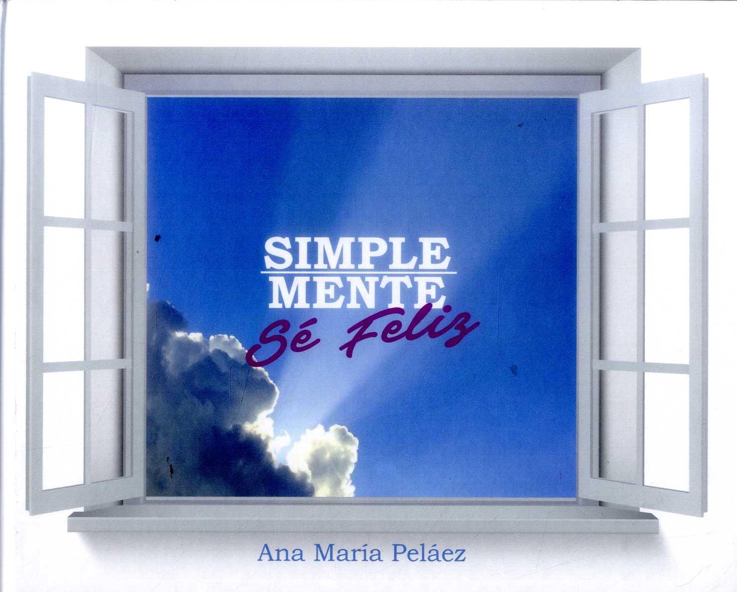 Simple-Mente sé Feliz, a la venta Ya, en Libreria Nacional
