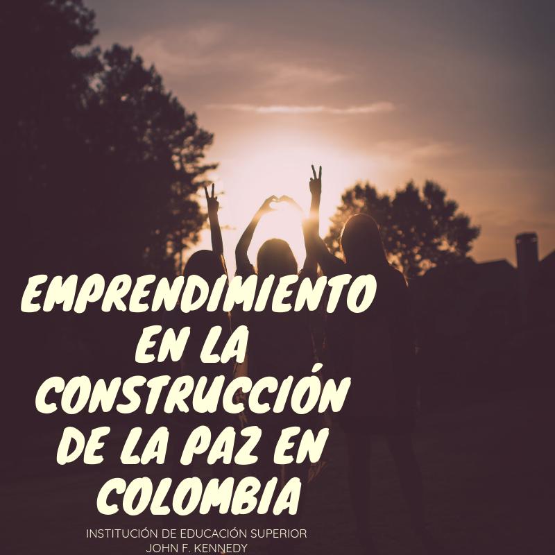 Emprendimiento en la construcción de la paz en Colombia