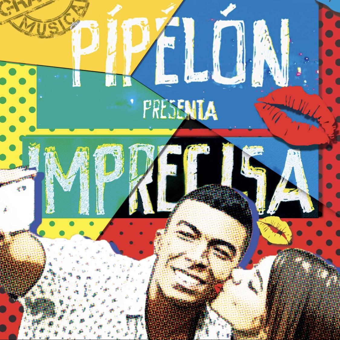 """PÍPÉLÓN presenta su lanzamiento musical """"La Imprecisa"""""""