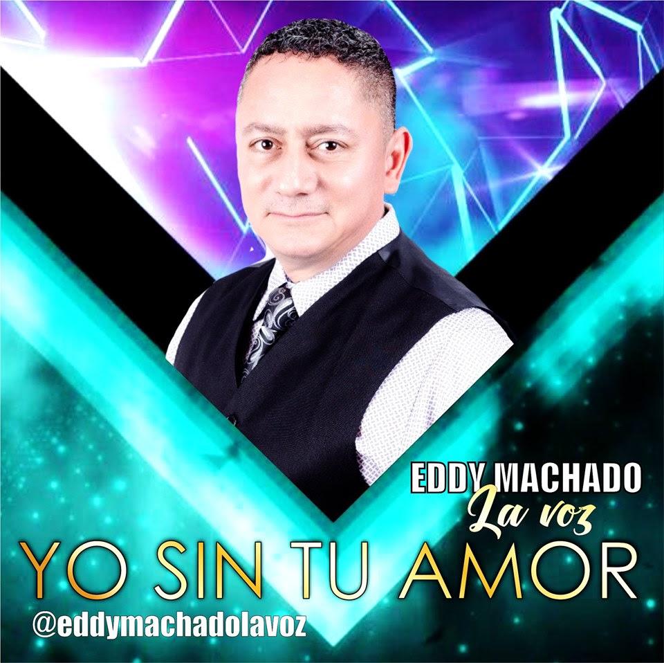 """Eddy machado presenta su lanzamiento de fin de año """"Yo sin tu amor"""" Feat paula andrea"""
