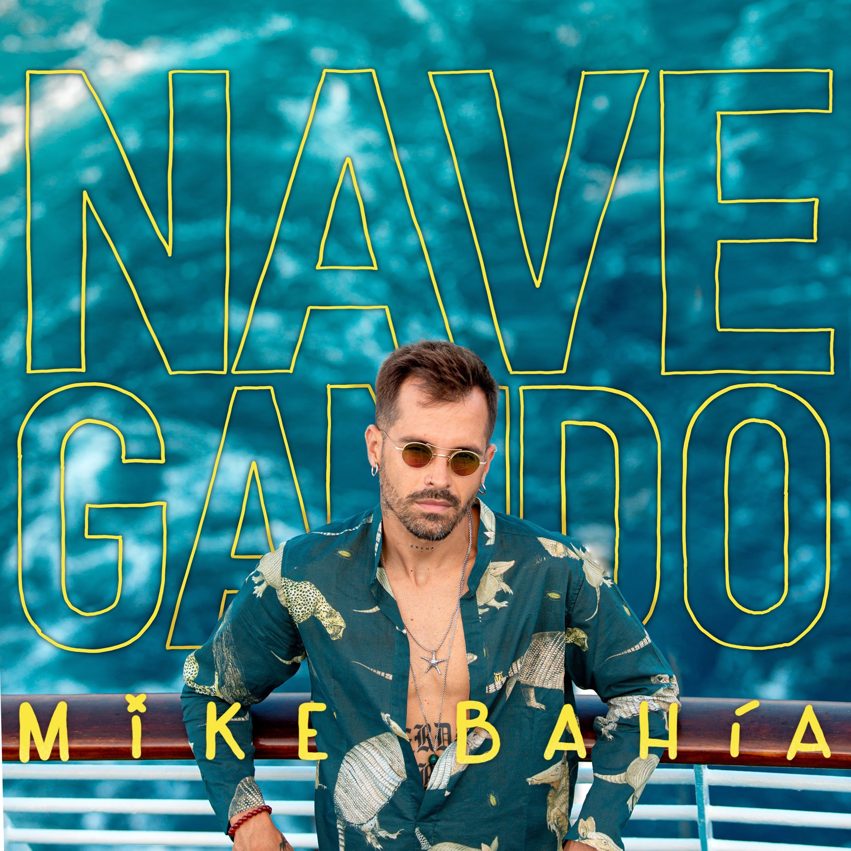 """Mike Bahia presenta su primer albúm """"Navegando"""" y el sencillo """"Detente"""""""