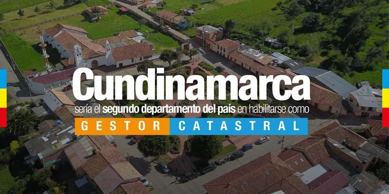 Cundinamarca será el segundo departamento en el país en estar habilitado como Gestor catastral