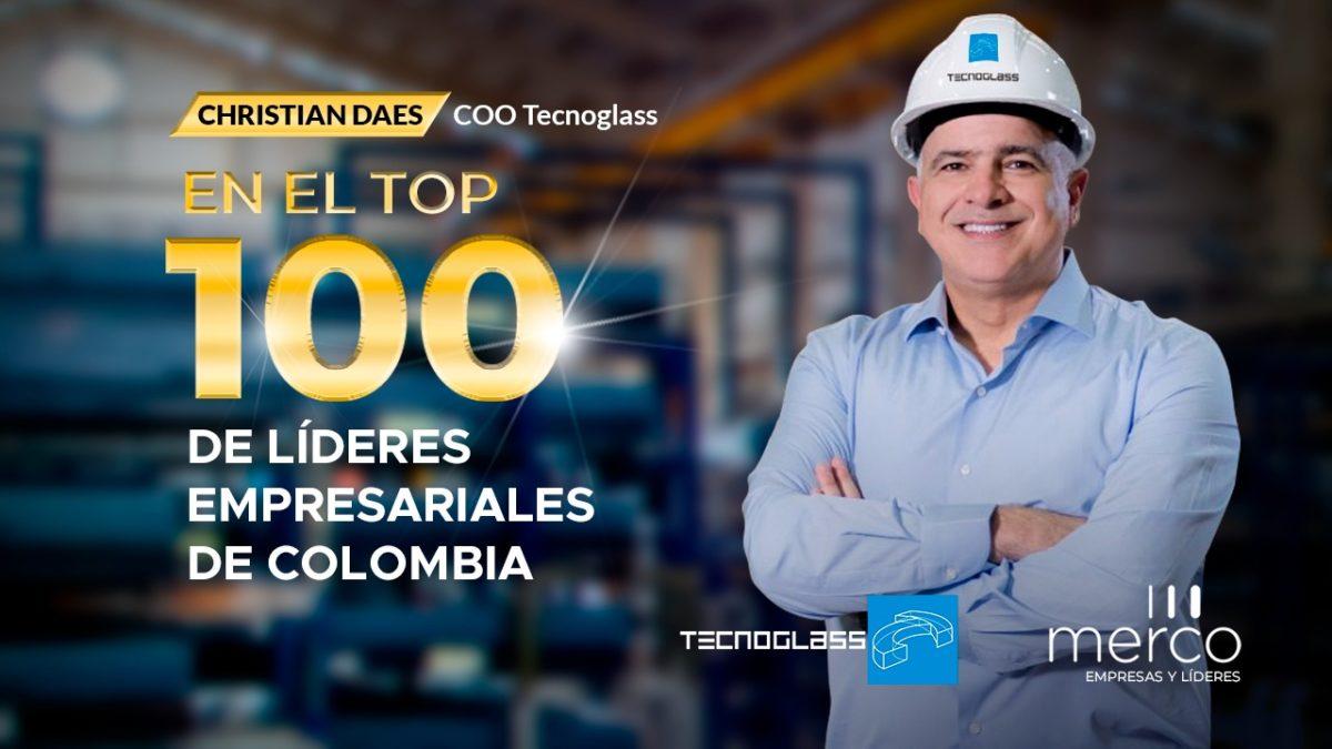 Tecnoglass es quinta en el sector industrial de Colombia: @ChrisDaes, entre los 100 empresarios más importantes