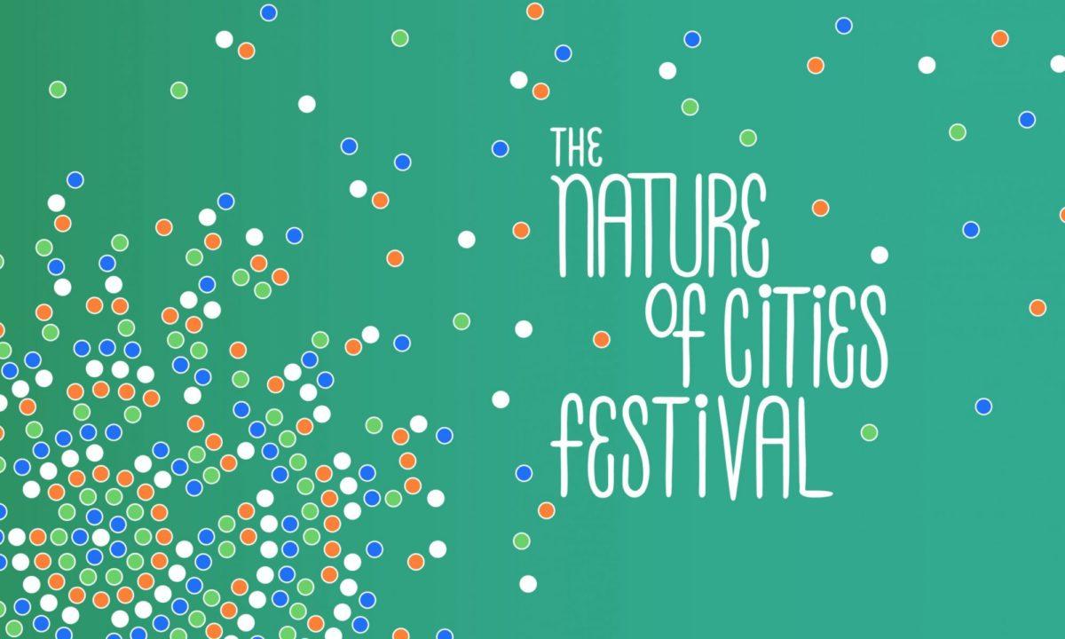 Se acerca el Festival The Nature Of Cities