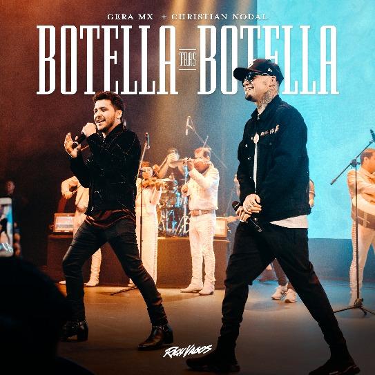 Gera Mx & Christian Nodal juntos para «botella tras botella,» el éxito viral por fin revelado a plataformas digitales con un video oficial