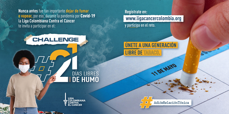 La Liga Colombiana Contra el Cáncer invita a los colombianos a participar en el Reto '21 días libres de humo' para dejar de fumar y/o vapear durante la pandemia.