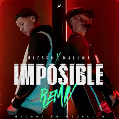 "Blessd y Maluma presentan ""IMPOSIBLE REMIX"""