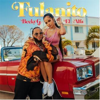"""Becky G y  El Alfa lanzan su nuevo sencillo y video """"FULANITO""""-@iambeckyg"""