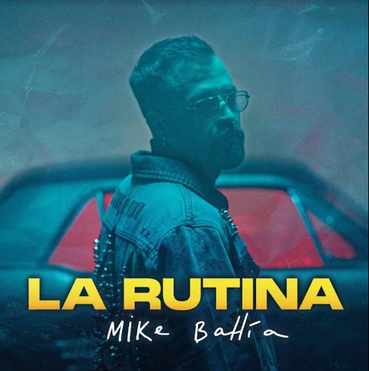 "Mike Bahía estrena ""LA RUTINA""-@MikeBahia"