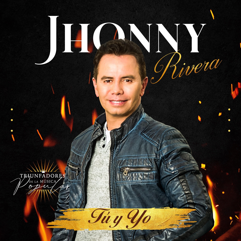 """Jhonny Rivera llega con """"Tu y Yo"""" su nuevo lanzamiento musical – @jhonnyrivera"""