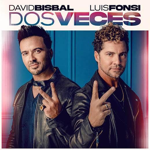 """David Bisbal y Luis Fonsi nos presentan un nuevo tema """"dos veces"""""""