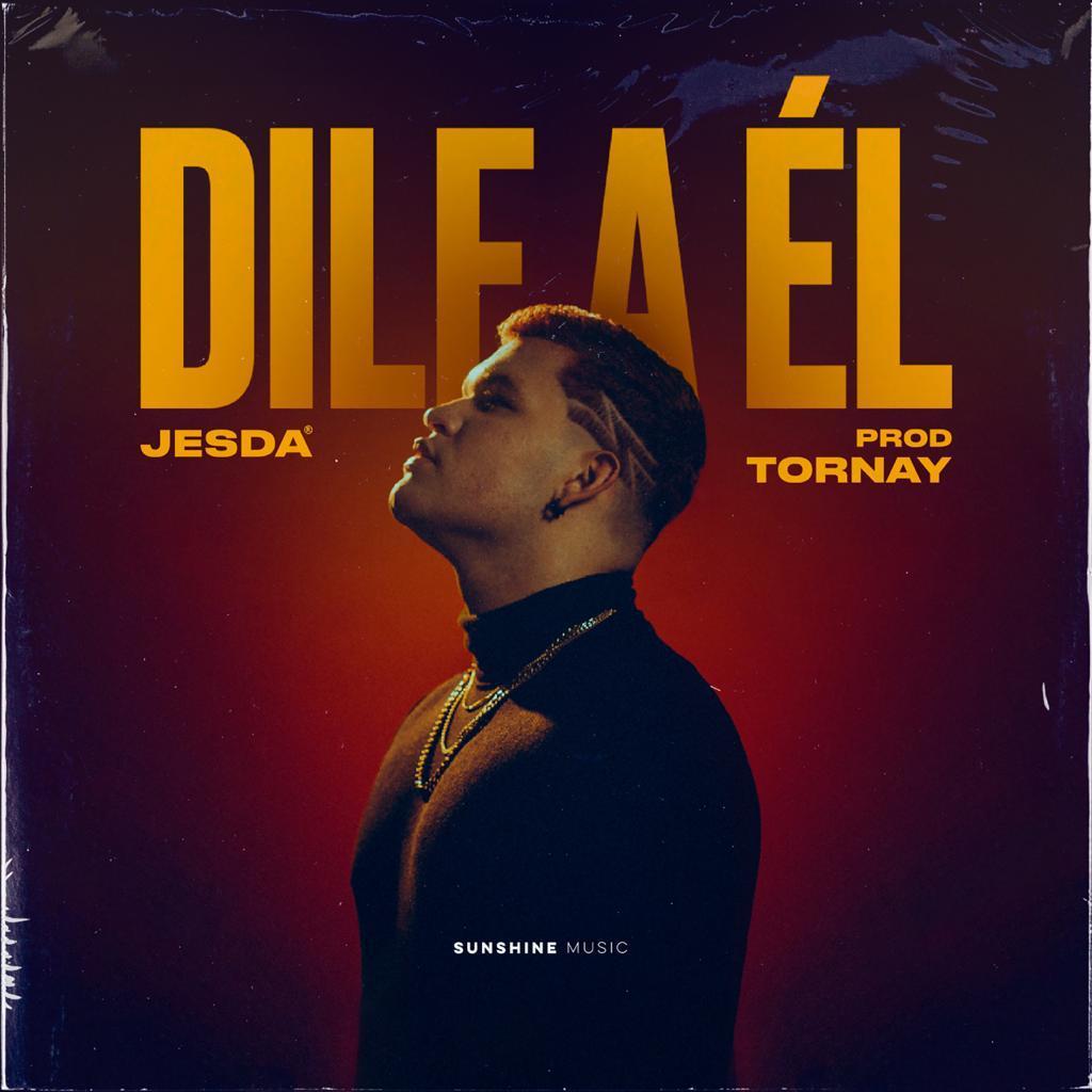 'Dile A El', el nuevo sencillo de Jesda quien debuta en el género urbano