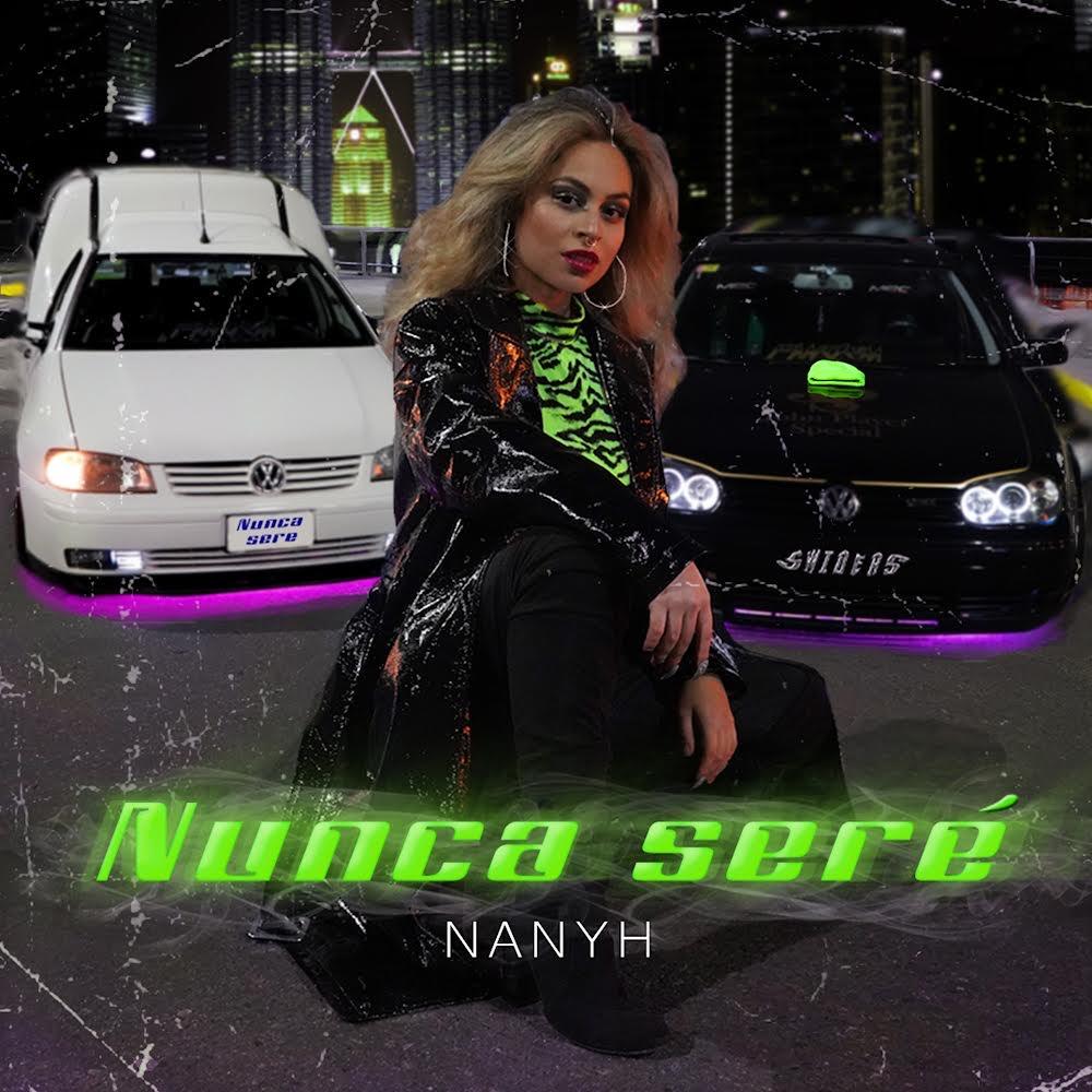 La cantante argentina Nanyh lanza su nuevo tema – Nunca Seré