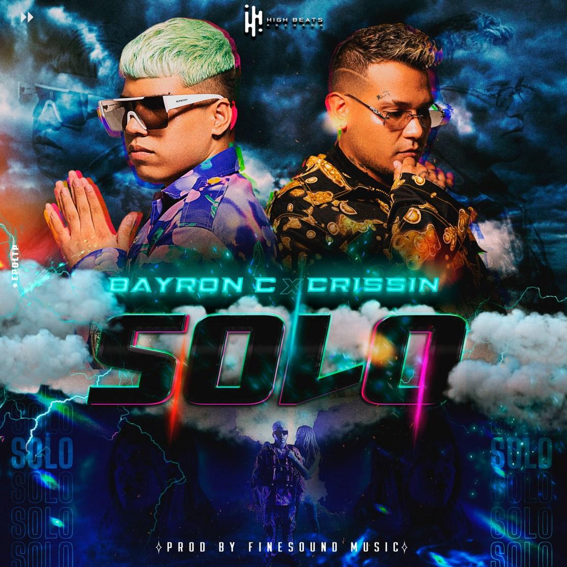 Bayron C Ft. Crissin con «Solo»