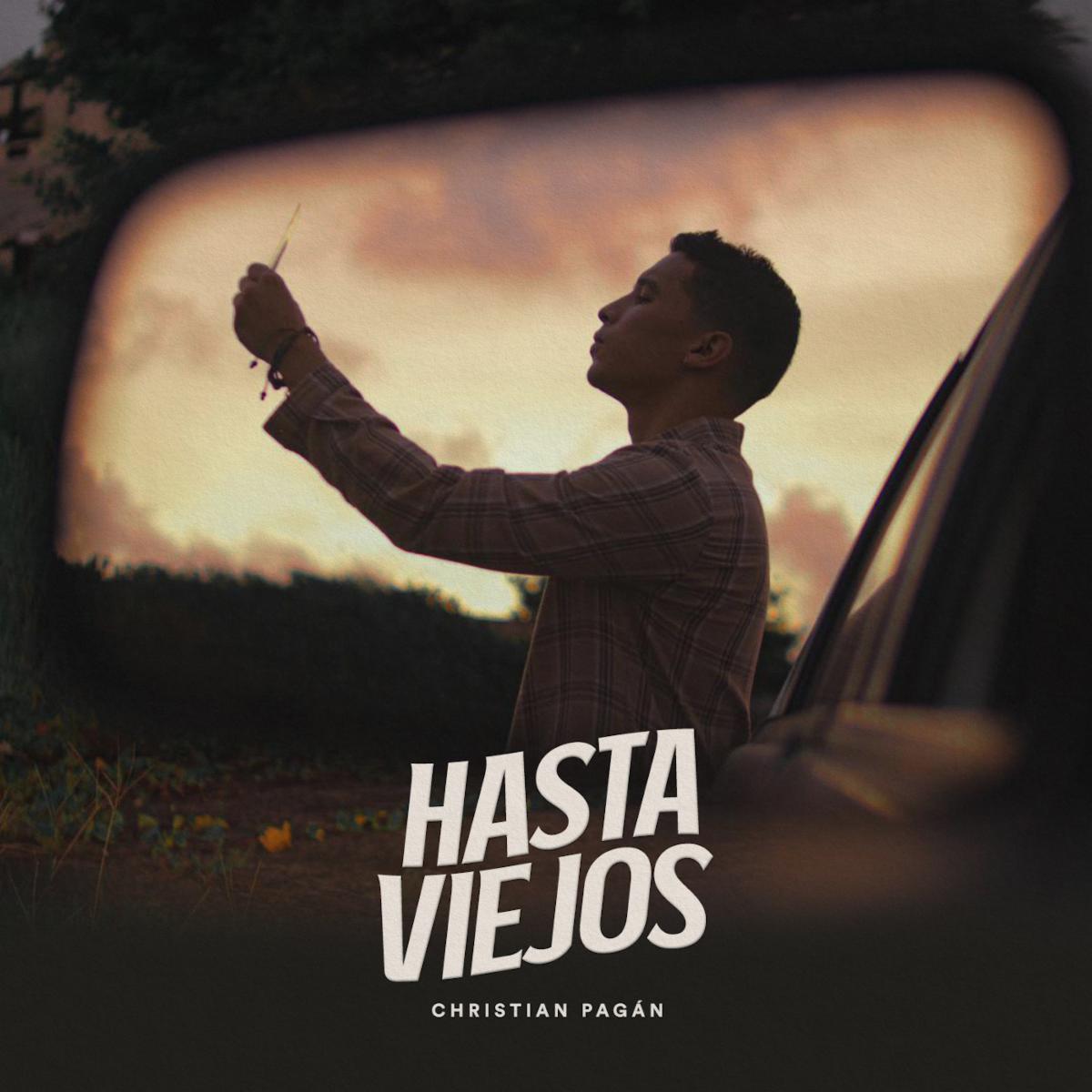 """El cantautor Christian Pagán presenta su nuevo tema """"Hasta viejos"""""""